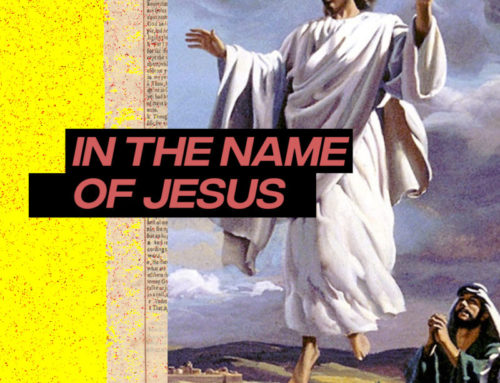 """What does it mean to pray """"In the name of Jesus""""?"""