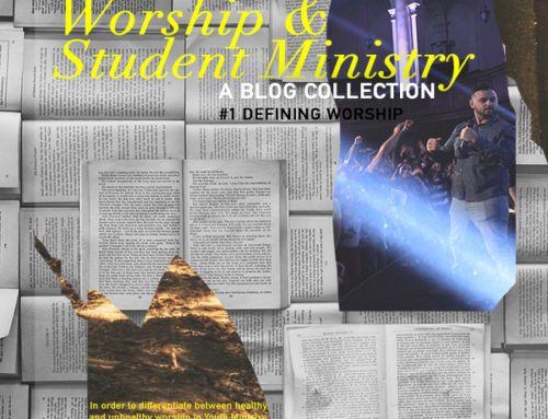 Worship & Student Ministry – Defining Worship