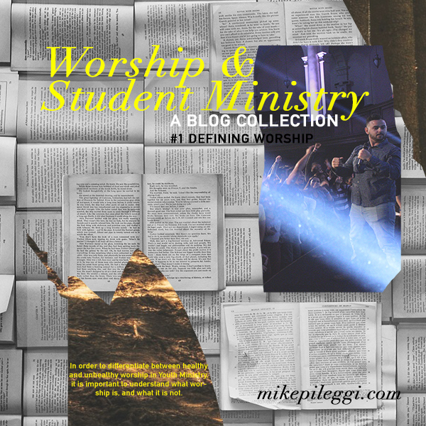 Student Ministry and Worship Collection Defining Worship